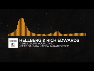 [Progressive House] - Hellberg & Rich Edwards - Ashes (feat. Danyka Nadeau)