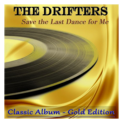 The Drifters альбом Save the Last Dance for Me (Classic Album - Gold Edition)