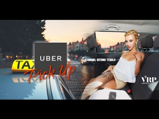 #vron katrin tequila (uber pick up) [2018 г., virtual reality, vr, 1920p] [gearvr]
