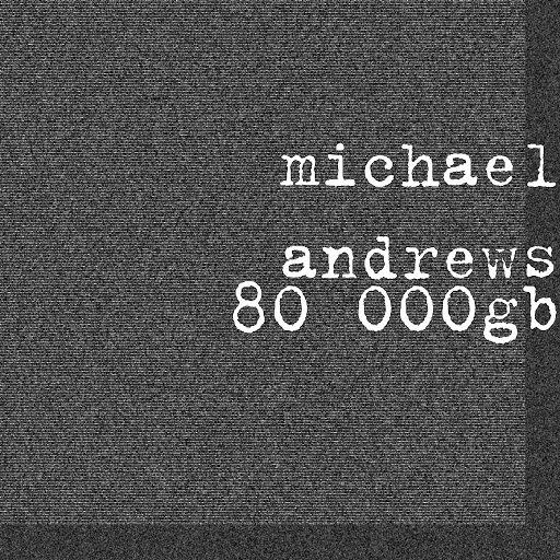 Michael Andrews альбом 80 000gb