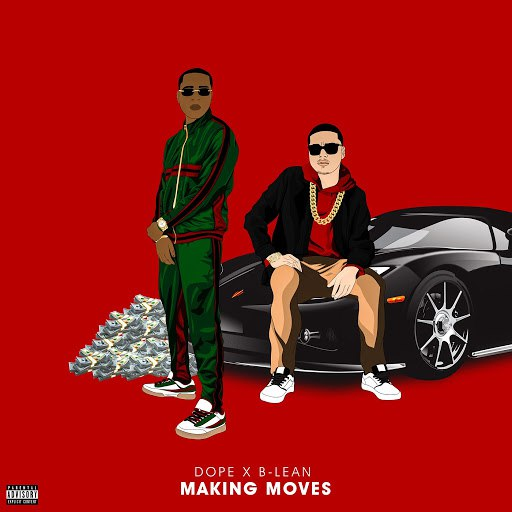 Dope альбом Makin Moves (feat. B-Lean)