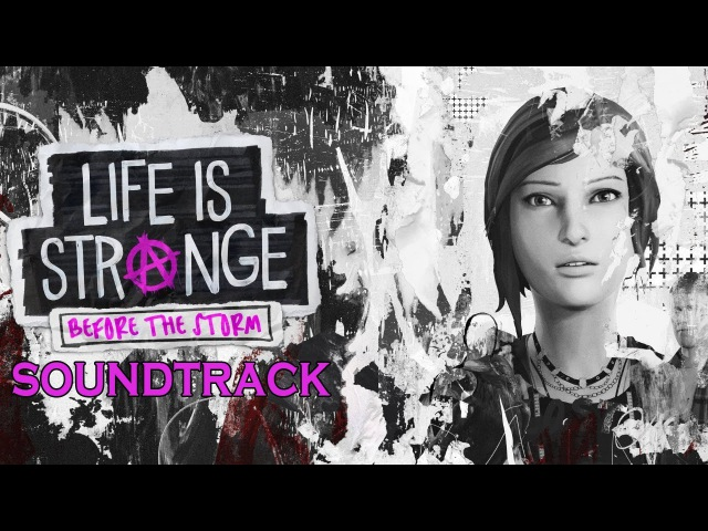 Life is Strange Before The Storm Soundtrack: Trailer Song/Music/Theme Song