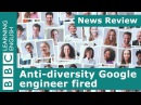 BBC News Review: Anti-diversity Google engineer fired