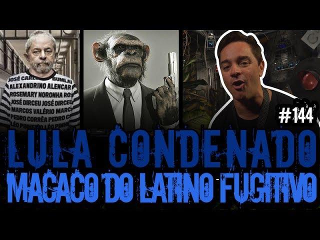 LULA CONDENADO MACACO DO LATINO | Plantão do Vilela | 144