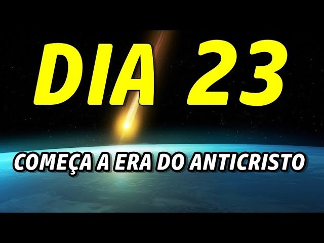 DIA 23 - COMEÇA A ERA DO ANTICRISTO » Freewka.com - Смотреть онлайн в хорощем качестве