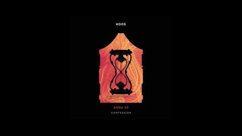 KOOS - Ahem [CONFESSION]