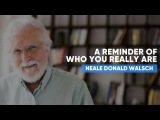 A Reminder Of Who You Really Are Neale Donald Walsch
