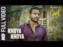 Full Video: Khoya Khoya Song | Chef | Saif Ali Khan | Shahid Mallya | Raghu Dixit