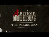 American Murder Song - The Indiana Man (Official Lyrics Video)