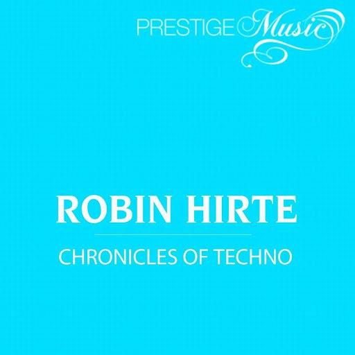 Robin Hirte альбом Chronicles Of Techno