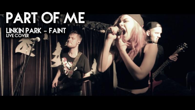 Part Of Me Faint Linkin Park live cover