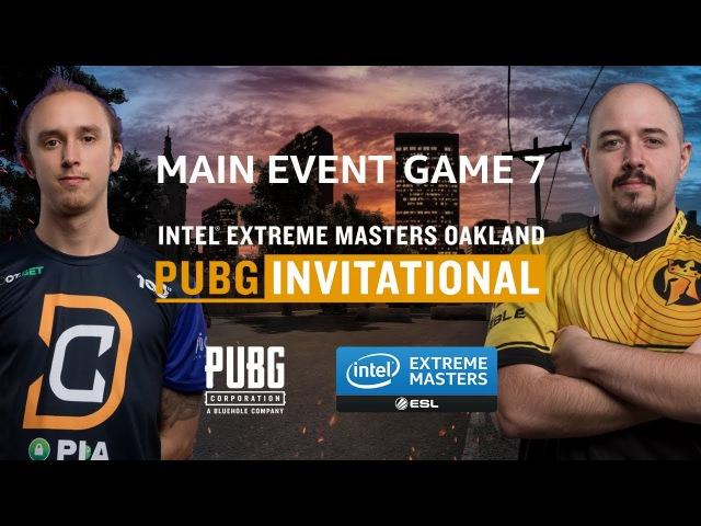 PUBG - GAME 7 - Final - IEM Oakland PUBG Invitational