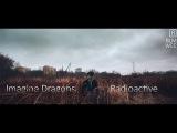 Imagine Dragons - Radioactive