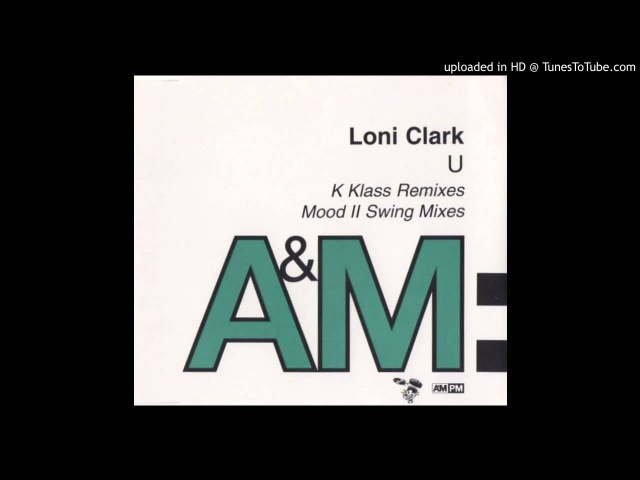 Loni Clark - U (K Klass Dub)
