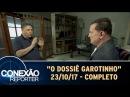 O Dossiê Garotinho - Completo | Conexão Repórter (23/10/17)