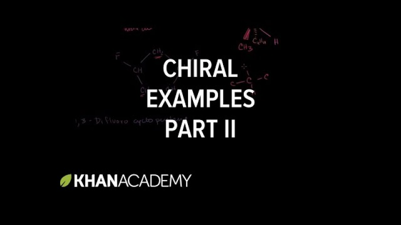 Chiral examples 2 | Stereochemistry | Organic chemistry | Khan Academy