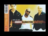 03 Groove Gangsters Make You Yeah DJ Disco's Gangsta Mix