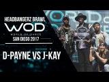 D-Payne vs J-Kay Headbangerz Brawl Finals World of Dance San Diego 2017 #WODSD17