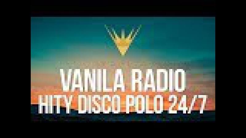 VANILA RADIO 🎧 HITY DISCO POLO 24/7 💥