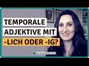 Adjektive auf -lich oder - ig Typische Fehler beim Deutschlernen