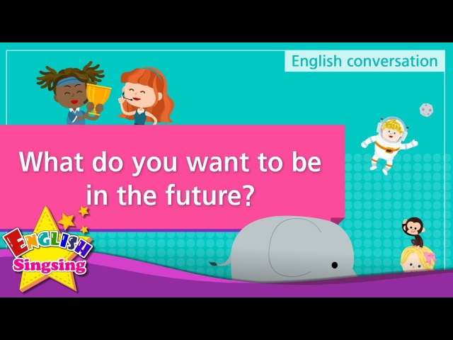 3. What do you want to be in the future (English Dialogue) - Role-play conversation