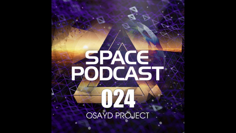LIVE: Osayd Project - Space Podcast 024 (NEW!) (19.01.2018)