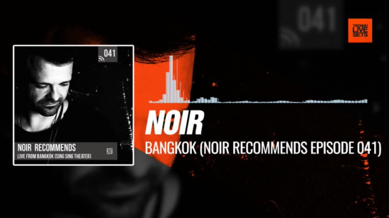 @noirmusic - Bangkok (Noir Recommends Episode 041) 01-12-2017 Music Periscope Techno