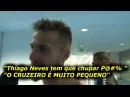Bressan diz 'Cruzeiro é muito pequeno' e manda recado obsceno para Thiago Neves