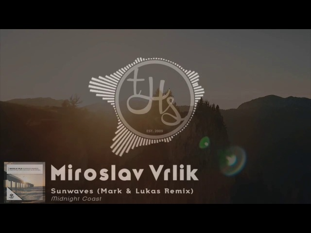 Miroslav Vrlik - Sunwaves (Mark Lukas Remix) [THS Exclusive Music Video] Midnight Coast