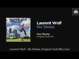 Laurent Wolf - No Stress (Original Club Mix)