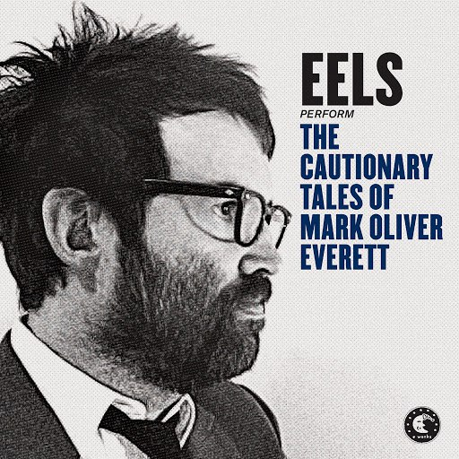 eels альбом The Cautionary Tales Of Mark Oliver Everett (Deluxe Version)