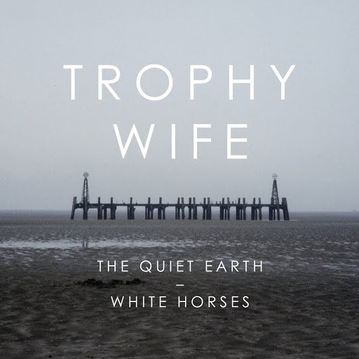 Trophy Wife альбом The Quiet Earth