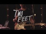 Two Feet - Love Is A Bitch The Two Feet Live Sessions