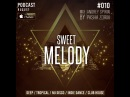 ANDREY SPIRIN PASHA ZORIN-SWEET MELODY PODCAST 010 AUGUST