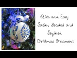Quick and Easy Satin, Beaded and Sequined Christmas Ornament