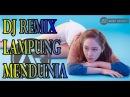 Dj remix Lampung terbaru 2017