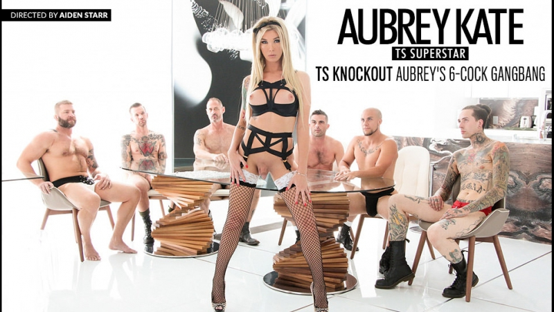 4 Aubrey Kate, Aubrey Kate: TS Суперзвезда 2017, Double Anal, Fetish, First DP, Gangbang, Shemale,