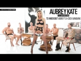 4 Aubrey Kate  Aubrey Kate TS Суперзвезда 2017, Double Anal, Fetish, First DP, Gangbang, Shemale, Anal, Transsexual,HD 1080p