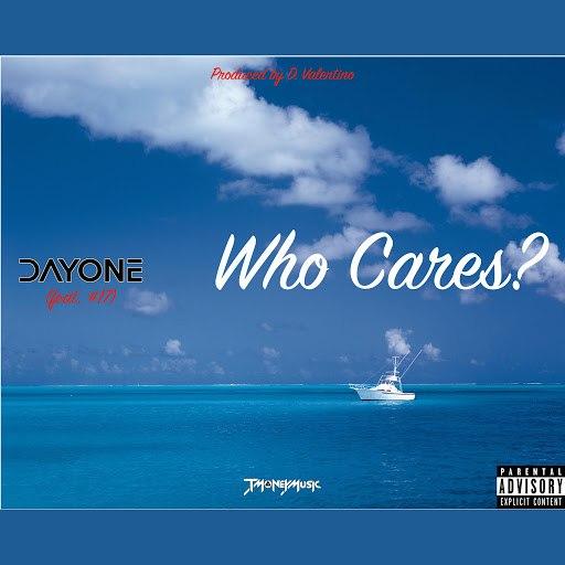 Day One альбом Who Cares? (feat. KickoTheSav & Valentino)