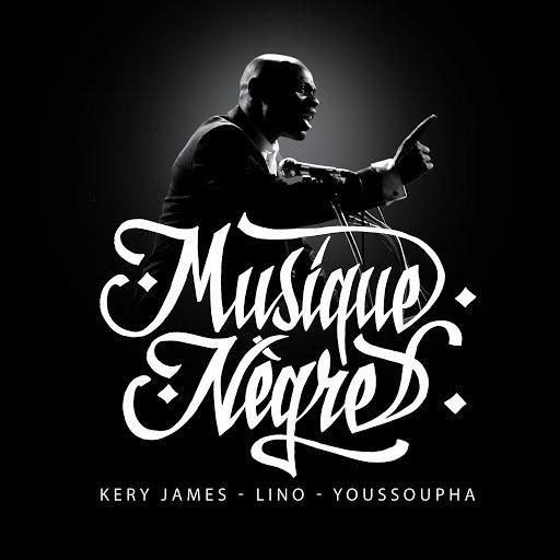 Kery James альбом Musique nègre (feat. Lino, Youssoupha)