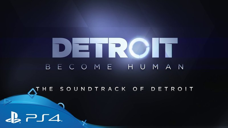 Detroit Become Human | The Soundtrack of Detroit | PS4 VGTimes.Ru