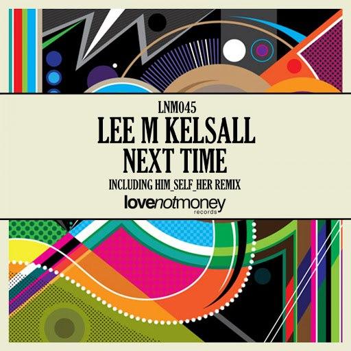 lee m kelsall альбом Next Time