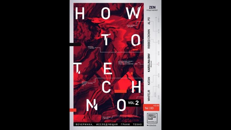 16\03 How to Techno [ZEN] ft. Karolina BNV vol 1