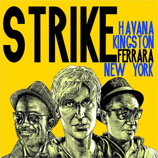 Strike альбом Havana kingston ferrara new york