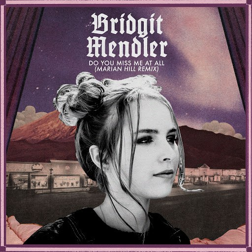 Альбом Bridgit Mendler Do You Miss Me at All (Marian Hill Remix)