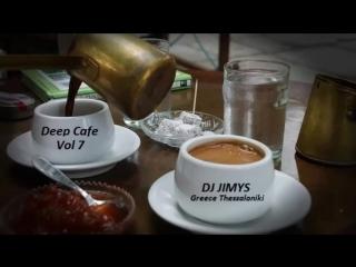 DJ JIMYS Mix Deep Cafe Vol 7.mp4