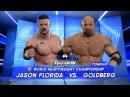 WFW SmackDown - Jason Florida vs Goldberg [WFW Championship]