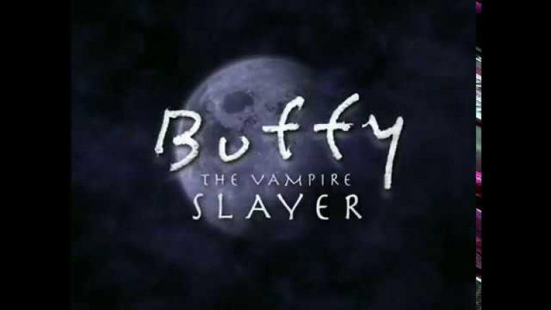 Заставка к сериалу Баффи - истребительница вампиров / Buffy the Vampire Slayer Opening Credits