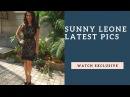 SUNNY LEONE LATEST PICS WATCH THE EXCLUSIVE