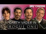 Cast of Rogue One on Being on Set With Darth Vader!